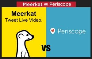 Meerkat and Periscope