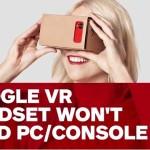 Google VR Headset Tidak Membutuhkan Smartphone, PC dan Console